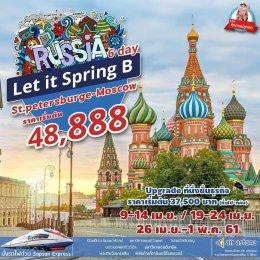 ทัวร์รัสเซีย : Let  it spring Russia B