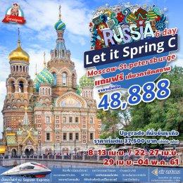 ทัวร์รัสเซีย : Let  it spring Russia C